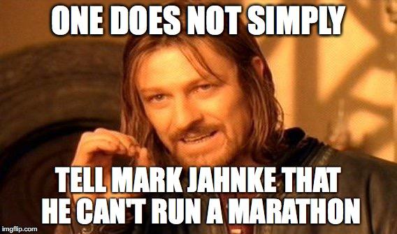 donttellmarknottorunamarathon